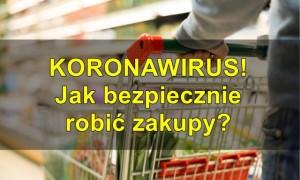 Jak bezpiecznie zrobić zakupy podczas pandemii?