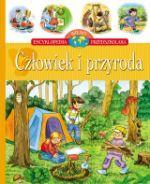 Człowiek i przyroda - Encyklopedia wiedzy przedszkolaka