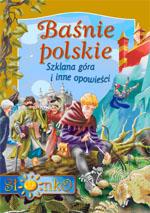 Baśnie polskie. Szklana góra i inne opowieści