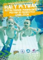 Mały pływak, kształtowanie prawidłowych postaw od pierwszych chwil życia