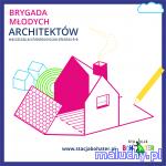 BRYGADA MŁODYCH ARCHITEKTÓW - warsztaty - Gdańsk - zajęcia dla dzieci