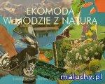 Ekologia jest kobietą – warsztaty ekomody dla córek, mam i babć! - Kraków - zajęcia dla dzieci
