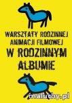 Warsztaty Rodzinnej Animacji Filmowej W rodzinnym albumie - Kraków - zajęcia dla dzieci