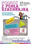 Podr� z Pch�� Szachrajk� - przedstawienie teatralne dla dzieci w re�yserii Anny Seniuk  - Warszawa -
