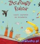 ZACZAROWANY KRAKÓW, CZYLI CZYTANIE NA ŚNIADANIE - Kraków - zajęcia dla dzieci