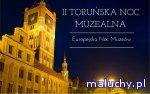 II Toru�ska Noc Muzealna - Europejska Noc Muze�w w Toruniu - Toru� -